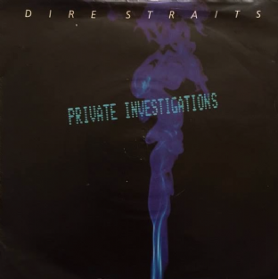 "Dire Straits - Private Investigations (7"") (EX/VG)"